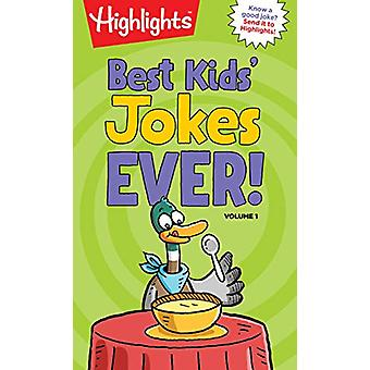 Kaikkien aikojen parhaat lasten vitsit! Volume 1 by Highlights - 9781684372447 kirja