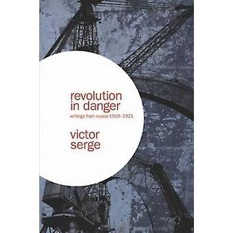 Revolution in Danger by Victor Serge - 9781872208084 Book