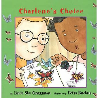 Charlene's Choice by Linda Sky Grossman - 9781896764474 Book