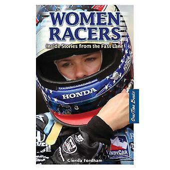 Women Racers - Inside Stories from the Fast Lane by Glenda J. Fordham