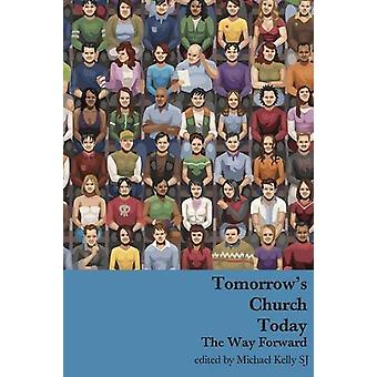 Tomorrow's Church Today by Michael Kelly - 9781925486377 Book
