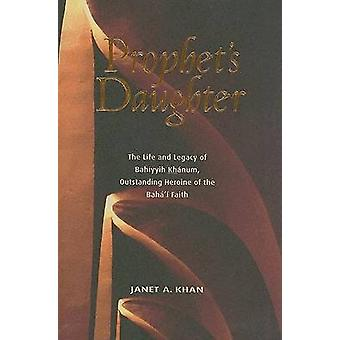 Prophet's Daughter - The Life and Legacy of Bahiyyih Khanum - Outstand