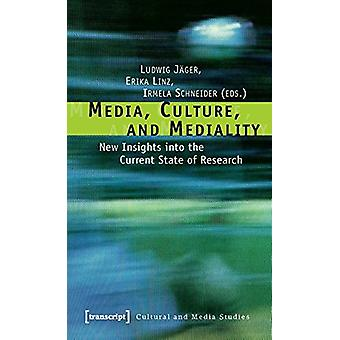 Media - Culture - and Mediality - New Insights into the Current State