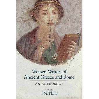 Women Writers of Ancient Greece and Rome - An Anthology by I.M. Plant