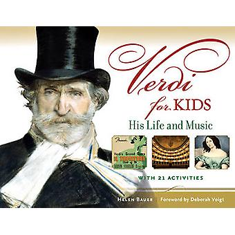 Verdi for Kids - His Life and Music with 21 Activities by Helen Bauer