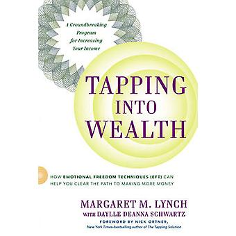Tapping into Wealth - How Emotional Freedom Techniques (EFT) Can Help