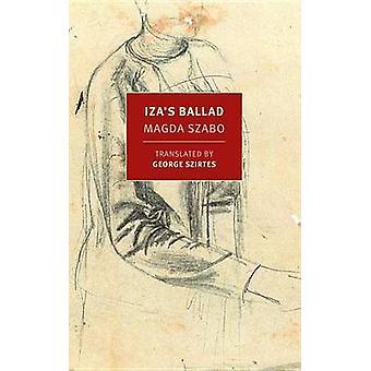 Iza's Ballad by Magda Szabo - George Szirtes - George Szirtes - 97816