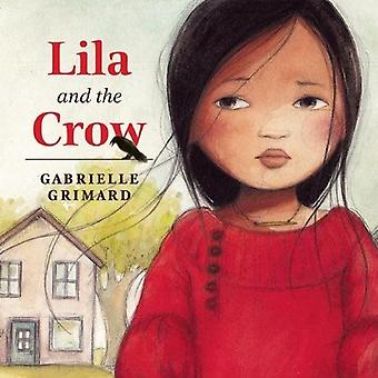 Lila and the Crow by Gabrielle Grimard - 9781554518579 Book