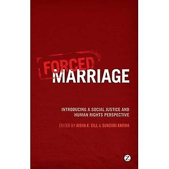 Forced Marriage: Introducing a Social Justice and Human Rights Perspective