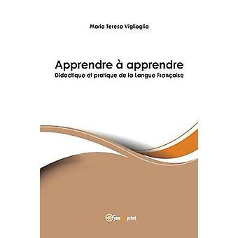 Apprendre  apprendre  Didactique et pratique de la Langue Franaise by Viglioglia & Maria Teresa