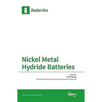Nickel Metal Hydride Batteries by Young & Kwo
