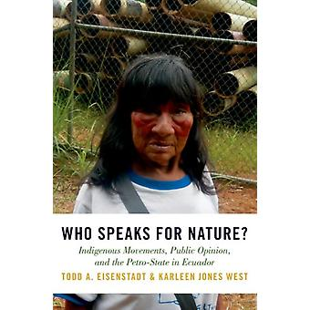 Who Speaks for Nature by Todd A Eisenstadt