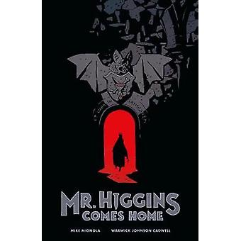 Mr. Higgins Comes Home by Mike Mignola - 9781506704661 Book
