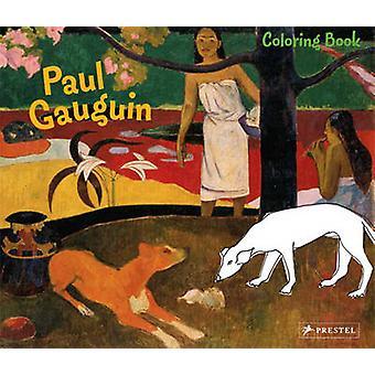 Paul Gaugin Coloring Book by Annette Roeder