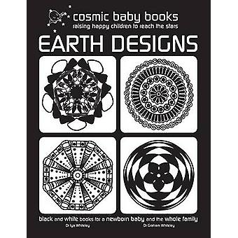 EARTH DESIGNS  Black and White Book for a Newborn Baby and the Whole Family by Whiteley & Iya
