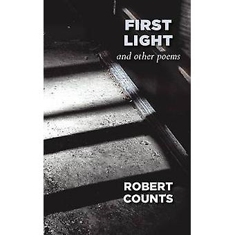First Light and Other Poems by Counts & Robert