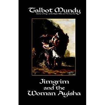 Jimgrim and the Woman Ayisha by Mundy & Talbot