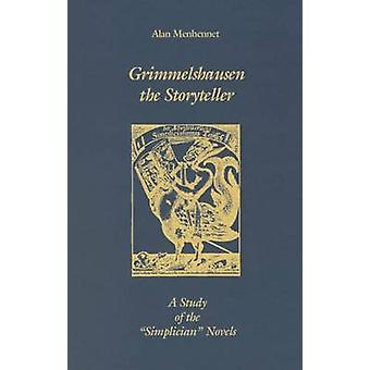 Grimmelshausen the Storyteller A Study of the Simplician Novels by Menhennet & Alan