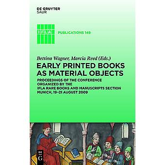 Early Printed Books as Material Objects by Wagner & Bettina