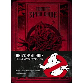 Tobin's Spirit Guide Official Ghostbusters Edition by Erik Burnham -