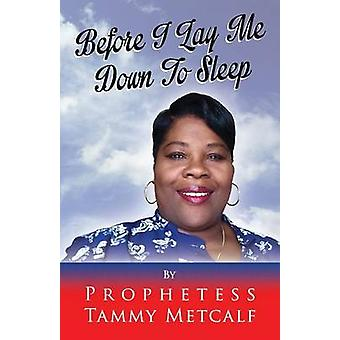 Before I Lay Me Down To Sleep by Metcalf & Tammy