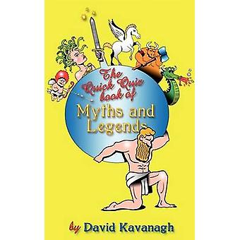 The Quick Quiz Book of Myths and Legends by Kavanagh & David