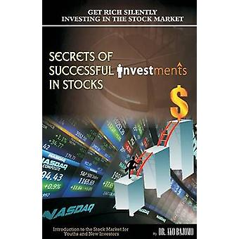 Secrets of Successful Investment in Stocks Introduction to the Stock Market for Youths and New Investors by Bajomo & Ayo