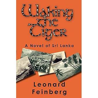 Waking the Tiger A Novel of Sri Lanka by Feinberg & Leonard