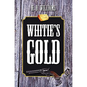 Whities Gold by Williams & H. D.