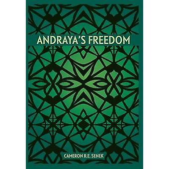 Andrayas Freedom by Senek & Cameron R. E.