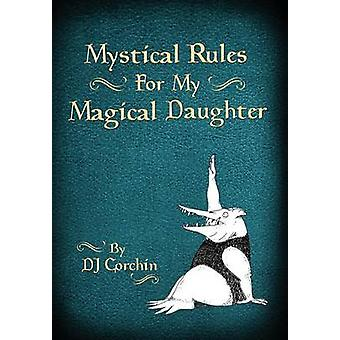 Mystical Rules For My Magical Daughter by Corchin & DJ