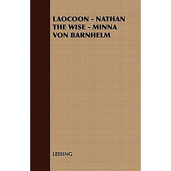 LAOCOON  NATHAN THE WISE  MINNA VON BARNHELM by LESSING