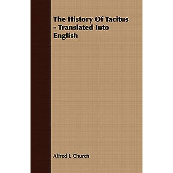 The History Of Tacitus  Translated Into English by Church & Alfred J.