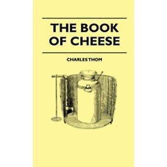 The Book Of Cheese by Thom & Charles