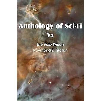 Anthology of SciFi V4 the Pulp Writers  Raymond Z. Gallun by Gallun & Raymond Z.