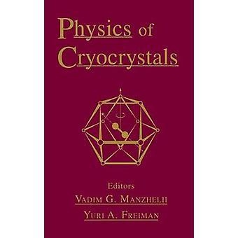 Physics of Cryocrystals by Manzhelii & Vadim G.