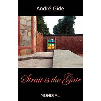 Strait Is the Gate La Porte Etroite by Gide & Andre