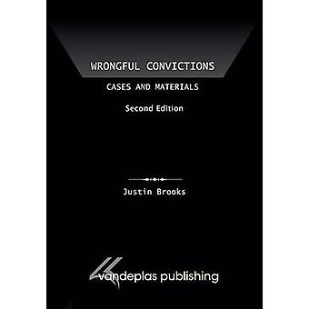Wrongful Convictions Cases and Materials Second Edition by Brooks & Justin