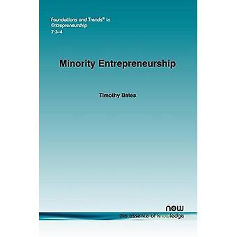 Minority Entrepreneurship by Bates & Timothy