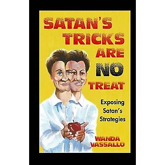 Satans Tricks Are No Treat Exposing Satans Strategies by Vassallo & Wanda