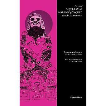 Poems of Mijail Lamas Mario Bojorquez   Al Calderon by Mario Bojorquez & Mijail Lamas