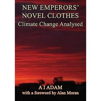 New Emperors Novel Clothes  Climate Change Analysed by Adam & Aziz I.