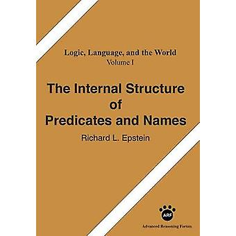 The Internal Structure of Predicates and Names by Epstein & Richard L