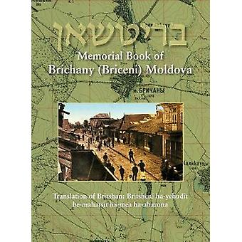 Memorial Book of Brichany Moldova  Its Jewry in the First Half of Our Century Translation of Britshan Britsheni hayehudit bemahatsit hamea haaharona by Amizur & Yaakov