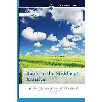 Rabbi in the Middle of America by Gross Jonathan