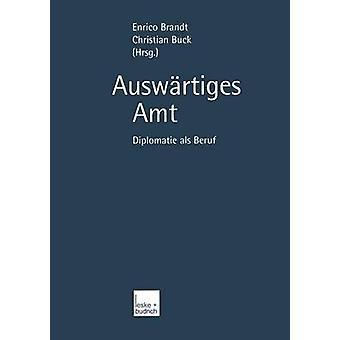 Auswrtiges Amt  Diplomatie als Beruf by Brandt & Enrico