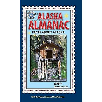 The Alaska Almanac Facts about Alaska by Gates & Nancy