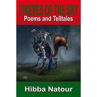 Thieves of the Sky Poems and Telltales by Natour & Hibba