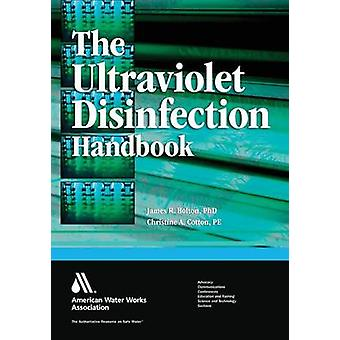 The Ultraviolet Disinfection Handbook by American Water Works Association