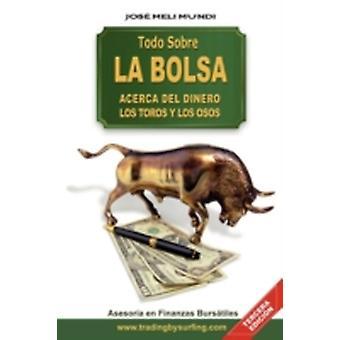 Todo Sobre La Bolsa Acerca de los Toros y los Osos by Meli & Jose